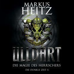Die Magie des Herrschers von Heitz,  Markus, Steck,  Johannes