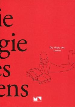 Die Magie des Lesens von Assmann,  Aleida, Gößwald,  Udo, Rötzer,  Florian