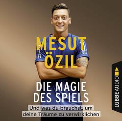 Die Magie des Spiels von Özil,  Mesut, Psotta,  Kai