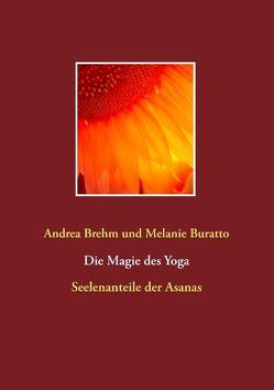 Die Magie des Yoga von Brehm,  Andrea, Buratto,  Melanie
