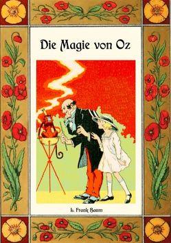 Die Magie von Oz – Die Oz-Bücher Band 13 von Baum,  L. Frank, Weber,  Maria