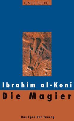 Die Magier von al-Koni,  Ibrahim, Fähndrich,  Hartmut