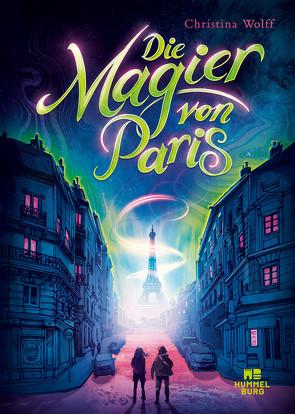 Die Magier von Paris von Meinzold,  Maximilian, Wolff,  Christina