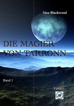 Die Magier von Tarronn von Blackwood,  Sina
