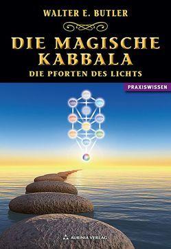 Die magische Kabbala – Die Pforten des Lichts von Butler,  Walter E.
