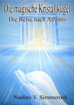 DIE MAGISCHE KRISTALLKUGEL von Simmerock,  Nadine V.