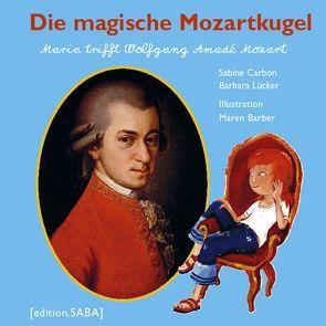 Die magische Mozartkugel von Barber,  Maren, Carbon,  Sabine
