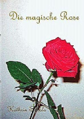 Die magische Rose von Szkola,  Kathrin