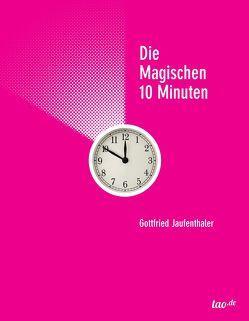 Die magischen 10 Minuten von Jaufenthaler,  Gottfried