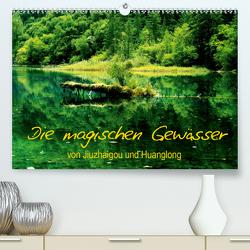 Die magischen Gewässer von Jiuzhaigou und Huanglong (Premium, hochwertiger DIN A2 Wandkalender 2020, Kunstdruck in Hochglanz) von Joecks,  Armin