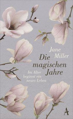 Die magischen Jahre von Jung,  Barbara, Miller,  Jane, Oeser,  Hans-Christian