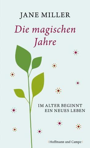 Die magischen Jahre von Jung,  Barbara, Miller,  Jane, Oeser,  Christian