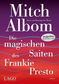 Die magischen Saiten des Frankie Presto von Albom,  Mitch