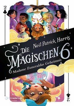 Die Magischen Sechs – Madame Esmeraldas Geheimnis von Harris,  Neil Patrick, Hilton,  Kyle, Marlin,  Lissy, Segerer,  Katrin