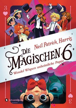 Die Magischen Sechs – Wendel Wispers unheimliche Puppe von Harris,  Neil Patrick, Hilton,  Kyle, Marlin,  Lissy, Segerer,  Katrin