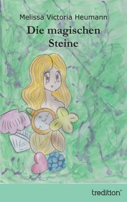 Die magischen Steine von Heumann,  Melissa Victoria