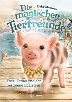 Die magischen Tierfreunde 14 – Fritzi Ferkel und der verlorene Edelstein von Margineanu,  Sandra, Meadows,  Daisy