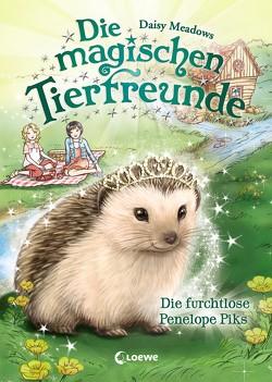 Die magischen Tierfreunde – Die furchtlose Penelope Piks von Margineanu,  Sandra, Meadows,  Daisy
