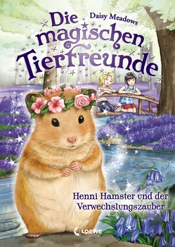 Die magischen Tierfreunde – Henni Hamster und der Verwechslungszauber von Margineanu,  Sandra, Meadows,  Daisy