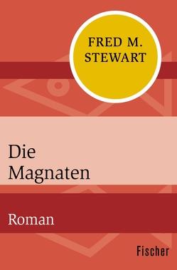 Die Magnaten von Seligmann,  Bernd, Stewart,  Fred M.