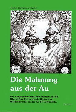 Die Mahnung aus der Au von Bachmann,  Paulus, Egli,  Jodoc, Kleinmann,  Maria U, Koch,  Marcel