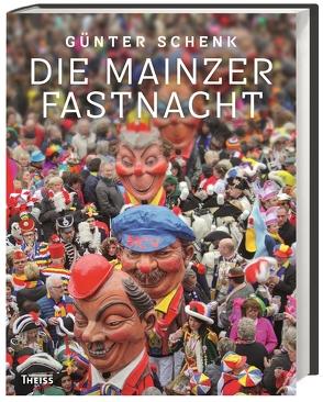 Die Mainzer Fastnacht von Schenk,  Günter