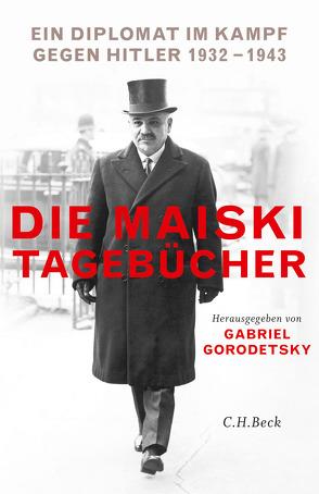 Die Maiski-Tagebücher von Gorodetsky,  Gabriel, Siber,  Karl Heinz