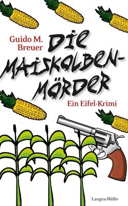 Die Maiskolbenmörder von Breuer,  Guido M.