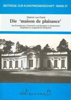 """Die """"Maison de Plaisance"""" von Frank,  Dietrich von"""