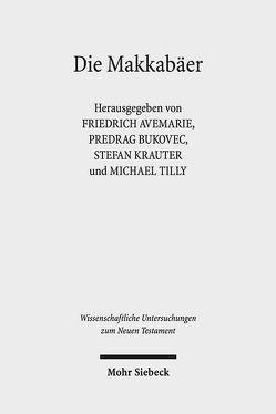 Die Makkabäer von Avemarie,  Friedrich, Bukovec,  Predrag, Krauter,  Stefan, Stoppel,  Hendrik, Tilly,  Michael