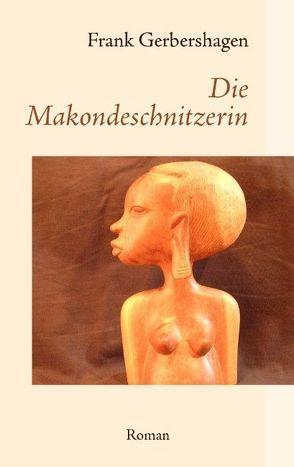 Die Makondeschnitzerin von Gerbershagen,  Frank