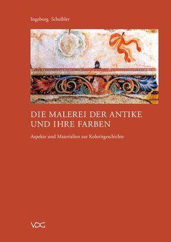 Die Malerei der Antike und ihre Farben von Scheibler,  Ingeborg