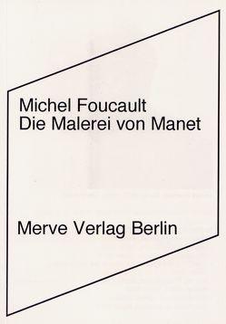 Die Malerei von Manet von Foucault,  Michel, Geble,  Peter