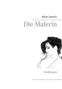Die Malerin von Lapcevic,  Boban