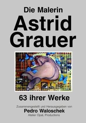 Die Malerin Astrid Grauer von Waloschek,  Pedro