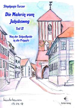Die Malerin vom Jakobsweg Teil II von Turzer,  Stephanie