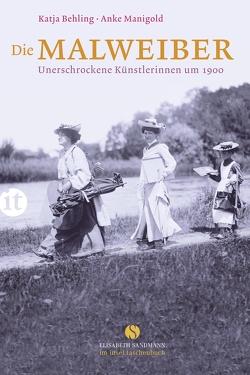Die Malweiber von Behling,  Katja, Manigold,  Anke