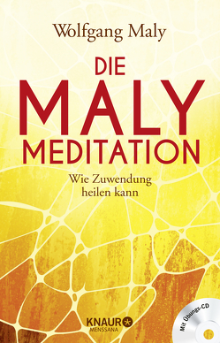 Die Maly-Meditation von Maly,  Wolfgang, Maly-Samiralow,  Antje
