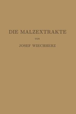 Die Malzextrakte von Weichherz,  Josef