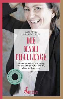 Die Mami Challenge von Hofer-Schillen,  Katharina, Schweiger,  Dana
