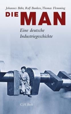 Die MAN von Bähr,  Johannes, Banken,  Ralf, Flemming,  Thomas