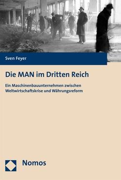 Die MAN im Dritten Reich von Feyer,  Sven