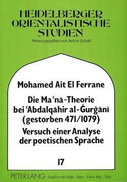 Die Ma'na – Theorie bei 'Abdalqahir al-Gurgani (gestorben 471/1079) Versuch einer Analyse der poetischen Sprache von Ait El Ferrane,  Mohamed