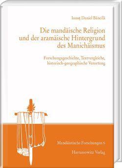 Die mandäische Religion und der aramäische Hintergrund des Manichäismus von Băncilă,  Ionuţ Daniel