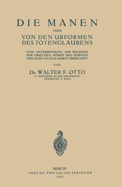 Die Manen Oder von den Urformen des Totenglaubens von Otto,  Walter F.