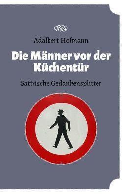Die Männer vor der Küchentür von Hofmann,  Adalbert