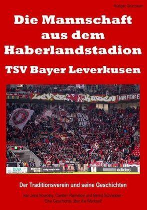 Die Mannschaft aus dem Haberlandstadion – TSV Bayer Leverkusen von Grünbaum,  Rüdiger