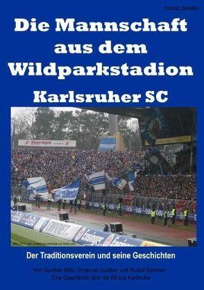 Die Mannschaft aus dem Wildparkstadion – Karlsruher SC von Zenklein,  Konrad