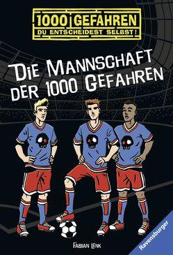 Die Mannschaft der 1000 Gefahren von Bunse,  Rolf, Lenk,  Fabian