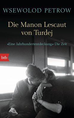 Die Manon Lescaut von Turdej von Jurjew,  Daniel, Jurjew,  Oleg, Martynova,  Olga, Petrow,  Wsewolod